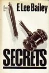 Secrets: A Novel - F. Lee Bailey