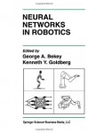 Neural Networks in Robotics (The Springer International Series in Engineering and Computer Science) - George A. Bekey, Kenneth Y. Goldberg