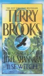 Ilse Witch The Voyage Of The Jerle Shannara Book One - Terry Brooks