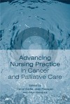 Advancing Nursing Practice In Cancer And Palliative Care - David Clarke, Jean Flanagan, Kevin Kendrick
