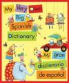 My Very Own Big Spanish Dictionary/ Mi gran diccionario de espanol: English/Spanish, Ingles/Espanol - Pamela Zagarenski