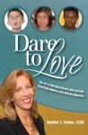 Dare To Love: The Art of Merging Science and Love Into Parenting Children with Difficult Behaviors - Heather T. Forbes