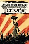 American Terrorist - Preview - Wendy Chin-Tanner, Tyler Chin-Tanner, Andy MacDonald, Fabio Redivo, Michael E. Wiggam, Matt Wilson
