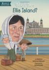 What Was Ellis Island? - Patricia Brennan Demuth, Kevin McVeigh, David Groff