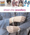 Street-Chic Jewellery - Susie Johns, Melanie Phillips