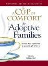 A Cup of Comfort for Adoptive Families: Stories That Celebrate a Special Gift of Love - Colleen Sell, J.M. Cornwell
