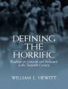 Defining the Horrific: Readings on Genocide and Holocaust in the 20th Century - William Hewitt