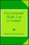 Environmental Health Law in Scotland - Francis McManus