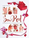 Sew Red: Sewing & Quilting for Women's Heart Health - Laura Zander, Deborah Norville