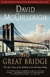 The Great Bridge: The Epic Story of the Building of the Brooklyn Bridge [Paperback] - David McCullough (Author)