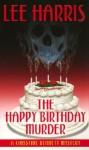 The Happy Birthday Murder - Lee Harris
