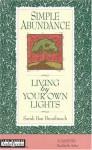 Simple Abundance: Living by Your Own Lights - Sarah Ban Breathnach
