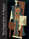 The Visual Arts: A History, Volume 2 - Hugh Honour, John Fleming