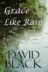 Grace Like Rain - David Black
