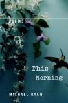 This Morning - Michael Ryan