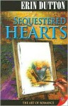 Sequestered Hearts - Erin Dutton