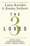 The 3 Loves: The 3 Passions of the Heart of Christianity - Seibert Jimmy, Larry Kreider, Jimmy Seibert