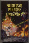Soldiers of Paradise - Paul Park