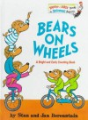 Bears on Wheels - Stan Berenstain, Jan Berenstain
