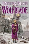 Wolfblade: Book Four of the Hythrun Chronicles - Jennifer Fallon