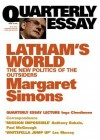 Quarterly Essay 15 Latham's World: The New Politics of the Outsiders - Margaret Simons