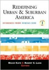 Redefining Urban and Suburban America: Evidence from Census 2000; Volume One - Bruce Katz