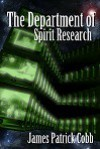 The Department of Spirit Research - James Patrick Cobb