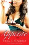 Appetite: A Novel - Erika J. Kendrick