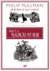 Sally e a Maldição do Rubi - Philip Pullman