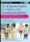 The 6 Success Factors for Children with Learning Disabilities: Ready-To-Use Activities to Help Kids with LD Succeed in School and in Life - Frostig Center, Richard Lavoie