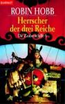 Die Herrscher der drei Reiche - Robin Hobb