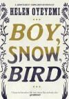 Boy, Snow, Bird - Helen Oyeyemi