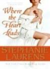 Where the Heart Leads - Stephanie Laurens
