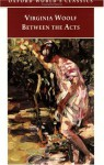 Between The Acts (Oxford World's Classics) - Virginia Woolf