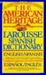 The American Heritage Larousse Spanish Dictionary - American Heritage Dictionaries, American Heritage Dictionaries