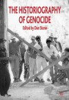 The Historiography of Genocide - Dan Stone