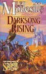 Darksong Rising: The Third Book of the Spellsong Cycle - L.E. Modesitt Jr.