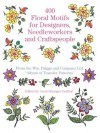 400 Floral Motifs for Designers, Needleworkers and Craftspeople (Dover Pictorial Archive) - Briggs & Co., Carol Belanger Grafton