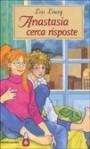 Anastasia cerca risposte - Lois Lowry, Renata Morteo