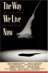 The Way We Live Now: American Plays and the AIDS Crisis - Elizabeth Osborn, Terrence McNally, Tony Kushner, Christopher Durang, Lanford Wilson, Susan Sontag, Harry Kondoleon, David Greenspan, Paula Vogel