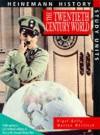 The Twentieth Century World - Nigel Kelly, Martyn J. Whittock