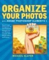 Organize Your Photos with Adobe Photoshop Elements 3 (2nd Edition) - Michael Slater