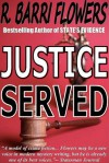 Justice Served (A Barkley and Parker Thriller) - R. Barri Flowers