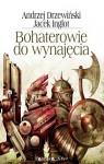 Bohaterowie do wynajęcia - Andrzej Drzewiński, Jacek Inglot