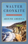 Around America: A Tour of Our Magnificent Coastline - Walter Cronkite, David Canright