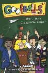 The Crazy Classroom Caper - Tony Abbott, Colleen Madden