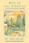 War in Val D'Orcia: An Italian War Diary, 1943-1944 - Iris Origo, Denis Mack Smith