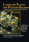 Landscape Plants for Western Regions: An Illustrated Guide to Plants for Water Conservation - Bob Perry