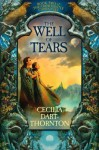The Well Of Tears (Crowthistle Chronicles) - Cecilia Dart-Thornton