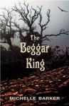 The Beggar King - Michelle Barker